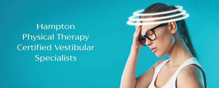Hampton Physical Therapy Certified Vestibular Specialists
